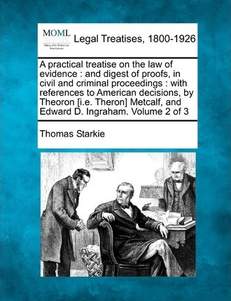 A Practical Treatise on the Law of Evidence