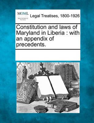 Constitution and Laws of Maryland in Liberia