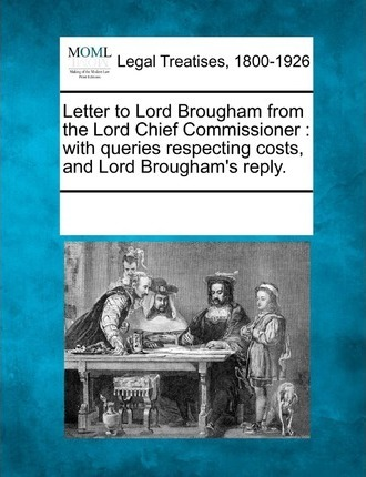 Letter to Lord Brougham from the Lord Chief Commissioner