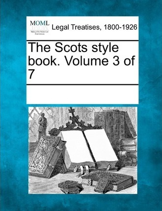 The Scots Style Book. Volume 3 of 7