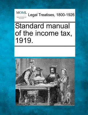 Standard Manual of the Income Tax, 1919.