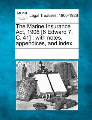 The Marine Insurance ACT, 1906 [6 Edward 7. C. 41]