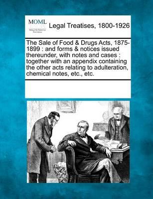 The Sale of Food & Drugs Acts, 1875-1899