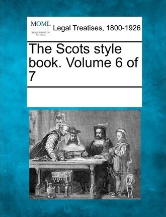 The Scots Style Book. Volume 6 of 7