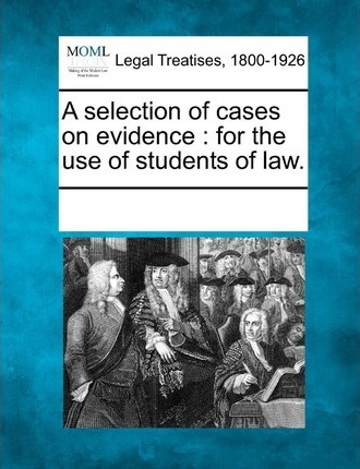A Selection of Cases on Evidence