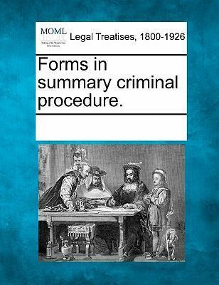 Forms in Summary Criminal Procedure.