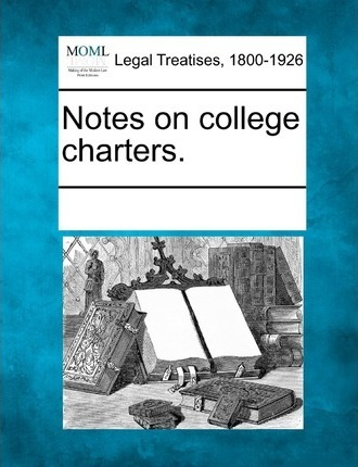 Notes on College Charters.
