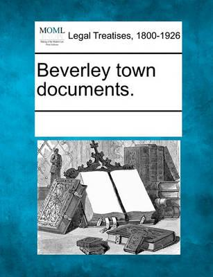 Beverley Town Documents.