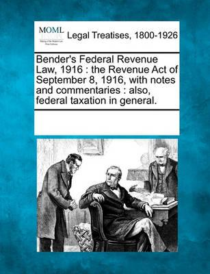 Bender's Federal Revenue Law, 1916