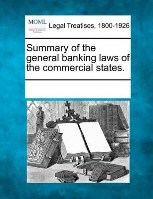 Summary of the General Banking Laws of the Commercial States.