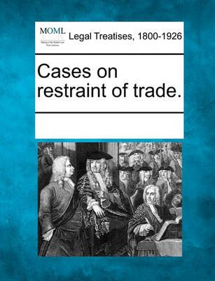 Cases on Restraint of Trade.