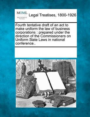 Fourth Tentative Draft of an ACT to Make Uniform the Law of Business Corporations