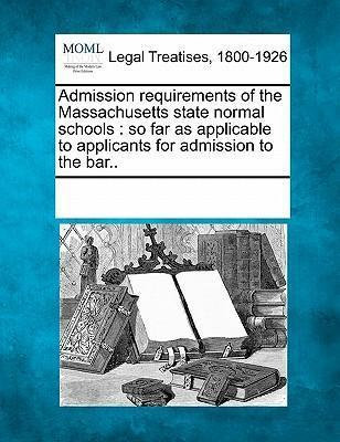 Admission Requirements of the Massachusetts State Normal Schools
