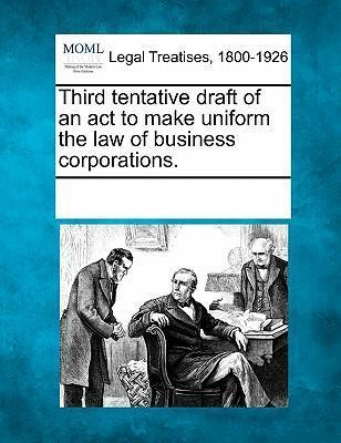 Third Tentative Draft of an ACT to Make Uniform the Law of Business Corporations.