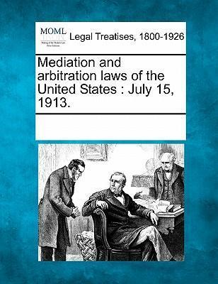 Mediation and Arbitration Laws of the United States
