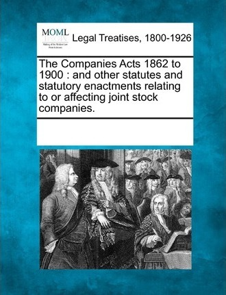 The Companies Acts 1862 to 1900