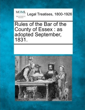 Rules of the Bar of the County of Essex