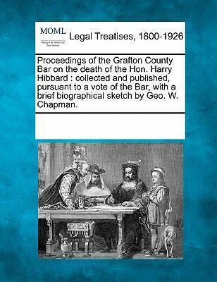 Proceedings of the Grafton County Bar on the Death of the Hon. Harry Hibbard
