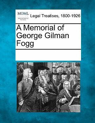 A Memorial of George Gilman Fogg