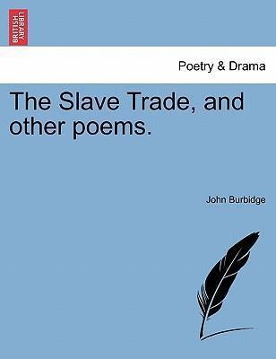 The Slave Trade, and Other Poems.