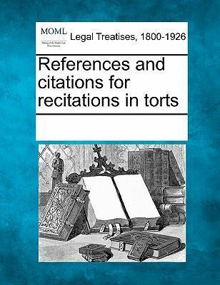 References and Citations for Recitations in Torts