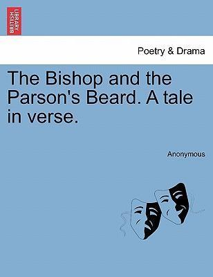 The Bishop and the Parson's Beard. a Tale in Verse.