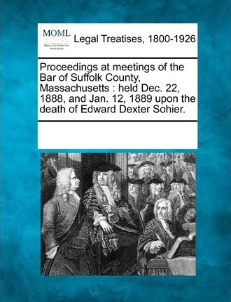 Proceedings at Meetings of the Bar of Suffolk County, Massachusetts