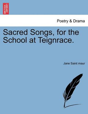 Sacred Songs, for the School at Teignrace.