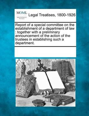 Report of a Special Committee on the Establishment of a Department of Law
