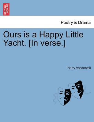 Ours Is a Happy Little Yacht. [In Verse.]