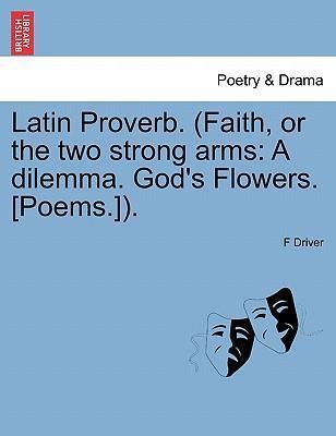 Latin Proverb. (Faith, or the Two Strong Arms