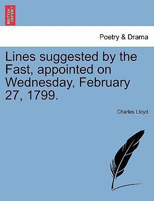 Lines Suggested by the Fast, Appointed on Wednesday, February 27, 1799.