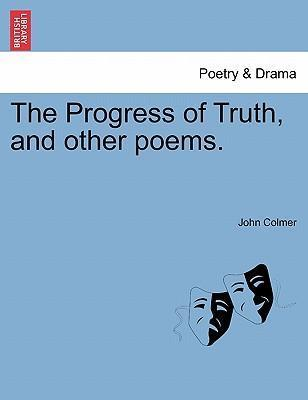 The Progress of Truth, and Other Poems.