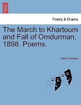 The March to Khartoum and Fall of Omdurman, 1898. Poems.