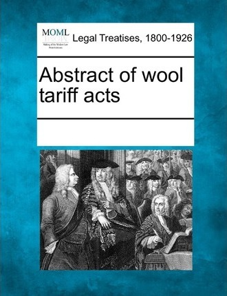 Abstract of Wool Tariff Acts