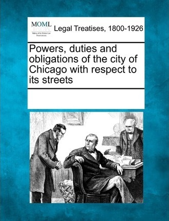 Powers, Duties and Obligations of the City of Chicago with Respect to Its Streets