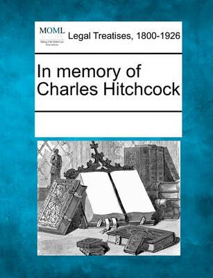 In Memory of Charles Hitchcock