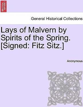 Lays of Malvern by Spirits of the Spring. [Signed