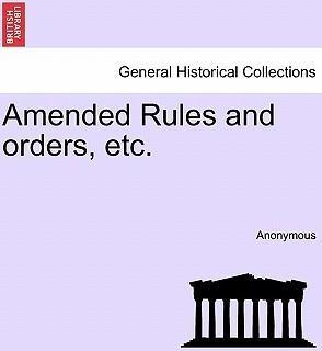 Amended Rules and Orders, Etc.