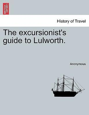The Excursionist's Guide to Lulworth.