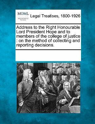 Address to the Right Honourable Lord President Hope and to Members of the College of Justice