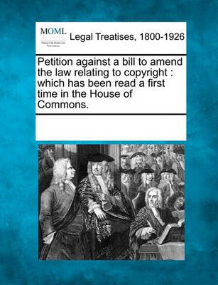 Petition Against a Bill to Amend the Law Relating to Copyright