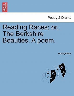 Reading Races; Or, the Berkshire Beauties. a Poem.