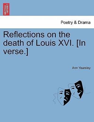 Reflections on the Death of Louis XVI. [In Verse.]