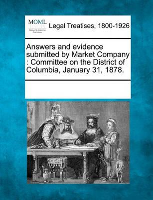 Answers and Evidence Submitted by Market Company