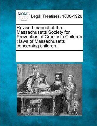 Revised Manual of the Massachusetts Society for Prevention of Cruelty to Children
