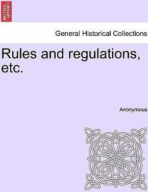 Rules and Regulations, Etc.