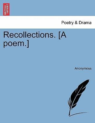 Recollections. [A Poem.]