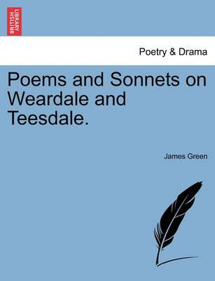 Poems and Sonnets on Weardale and Teesdale.