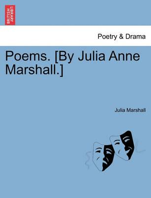 Poems. [By Julia Anne Marshall.]